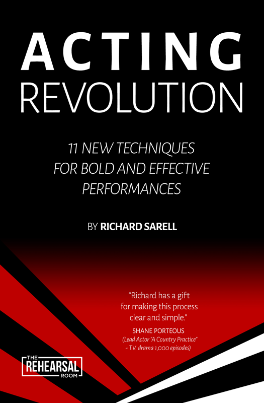 """""""ACTING REVOLUTION"""" - 11 NEW TECHNIQUES FOR BOLD AND EFFECTIVE PERFORMANCES"""